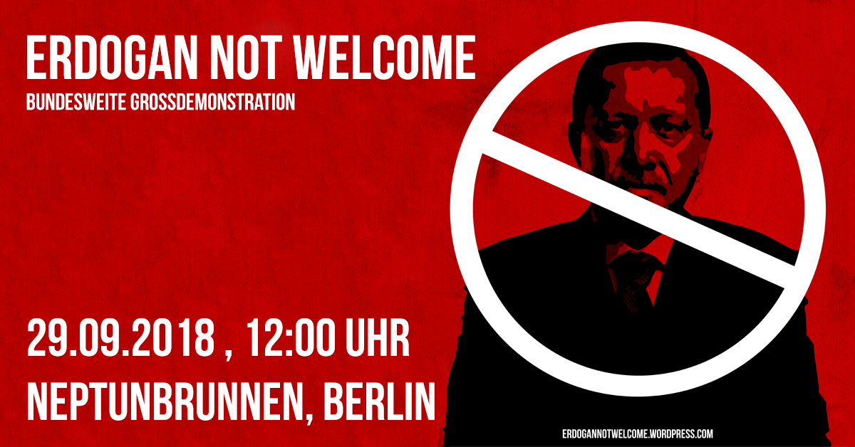 Mobilisierung: ERDOGAN NOT WELCOME – Demo